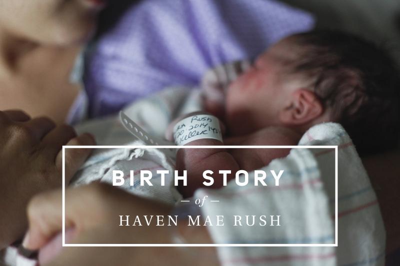 Haven Mae_birth story
